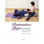 Restorative Yoga: With Assists a Manual for Teachers and Students of Yoga, Paperback/Sue Flamm (Puja)