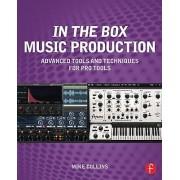 In the Box Music Production Advanced Tools and Techniques for Pro Tools par Collins & Mike Studio musicien & ingénieur d'enregistrement & et produc...