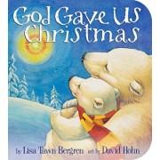 God Gave Us Christmas/Lisa Tawn Bergren