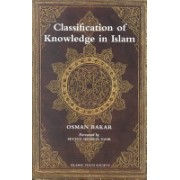 Classification of Knowledge in Islam - A Study in Islamic Philosophies of Science (Bakar Osman)(Paperback) (9780946621712)