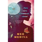 Fata care a imblanzit vantul/Meg Medina