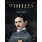 Branimir Jovanović WIRELESS THE LIFE, WORK AND DOCTRINE OF NIKOLA TESLA