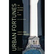 Urban Fortunes. The Political Economy of Place, 20th Anniversary Edition, With a New Preface, Paperback/Harvey L. Molotch