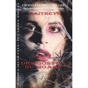 Dragostea nu moare - Maitreyi (eroina lui Mircea Eliade face destainuiri cutremuratoare)/Maitreyi Devi