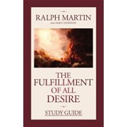 The Fulfillment of All Desire Study Guide, Paperback/Ralph Martin