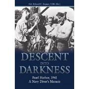 Descent Into Darkness: Pearl Harbor, 1941--A Navy Diver's Memoir, Paperback/Cdr Edward C. Raymer Usn (Ret ).