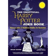 The Unofficial Harry Potter Joke Book: Raucous Jokes and Riddikulus Riddles for Ravenclaw, Paperback/Brian Boone