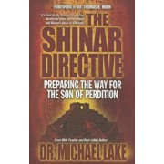 The Shinar Directive: Preparing the Way for the Son of Perdition's Return, Paperback/Michael Lake