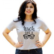HEYUZE Quote Teach Like A Boss Grey Printed Women Cotton T-Shirts