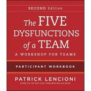 The Five Dysfunctions of a Team Participant Workbook: A Workshop for Teams, Paperback