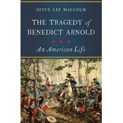The Tragedy of Benedict Arnold: An American Life, Paperback/Joyce Lee Malcolm