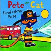Pete the Cat: Firefighter Pete, Hardcover/James Dean