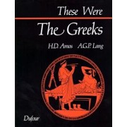 These Were the Greeks, Paperback/H. D. Amos