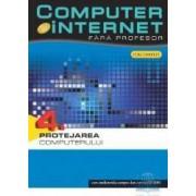 Computer si Internet fara profesor vol. 4 Protejarea computerului