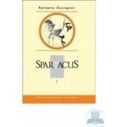 Spartacus vol. I - Raffaello Giovagnoli