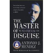 The Master of Disguise: My Secret Life in the CIA, Paperback/Antonio J. Mendez