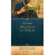 Meditatii la psalmi - C.S. Lewis