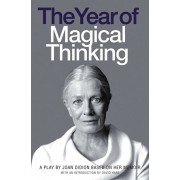 Year of Magical Thinking. A Play by Joan Didion Based on Her Memoir, Paperback/Joan Didion