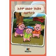 Seleste n'Ashtu Hase'matat - Tigrinya Children's Book: The Three Little Pigs (Tigrinya Softcover Version) (Tigrinya), Paperback/Kiazpora