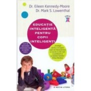 Educatie Inteligenta Pentru Copii Inteligenti - Eileen KennedY-Moore
