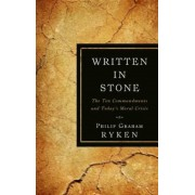 Written in Stone: The Ten Commandments and Today's Moral Crisis, Paperback