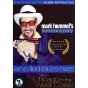 Mark Hummel's Harmonica Party: Amplified Blues Harp From Chicago to the West Coast [DVD]
