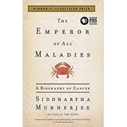 The Emperor of All Maladies: A Biography of Cancer, Paperback/Siddhartha Mukherjee