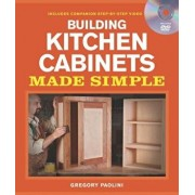 Building Kitchen Cabinets Made Simple: A Book and Companion Step-By-Step Video DVD [With DVD], Paperback/Gregory Paolini