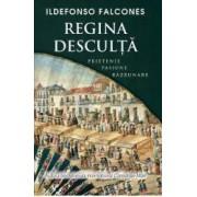 Regina desculta - Ildefonso Falcones