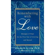 Remembering with Love: Messages of Hope for the First Year of Grieving and Beyond, Paperback/Elizabeth Levang