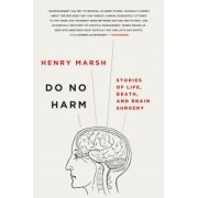 Do No Harm: Stories of Life, Death, and Brain Surgery, Hardcover