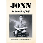 Jonn: In Search of Self, Hardcover/Jonn Morlin
