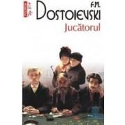 Jucatorul - F.M. Dostoievski
