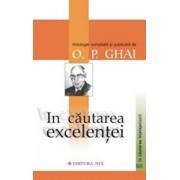 In cautarea excelentei/O. P. Ghai