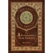 The Adventures of Tom Sawyer (100 Copy Collector's Edition), Hardcover/Mark Twain