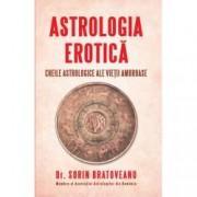 Astrologia erotica. Cheile astrologice ale vietii amoroase
