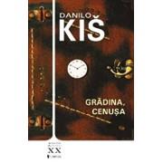 Gradina, cenusa/Danilo Kis