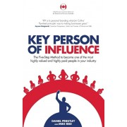 Key Person of Influence (Canadian Edition): The Five-Step Method to Become One of the Most Highly Valued and Highly Paid People in Your Industry, Paperback/Daniel Priestley