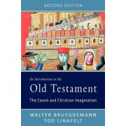 An Introduction to the Old Testament: The Canon and Christian Imagination, Paperback