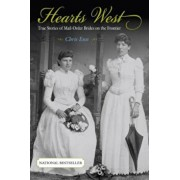 Hearts West: True Stories of Mail-Order Brides on the Frontier, Paperback/Chris Enss