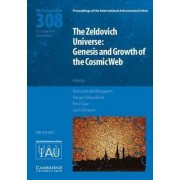 The Zeldovich Universe (Iau S308): Genesis and Growth of the Cosmic Web