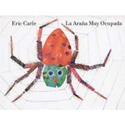 La Arana Muy Ocupada = Very Busy Spider, Hardcover/Eric Carle