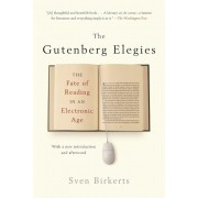 The Gutenberg Elegies: The Fate of Reading in an Electronic Age, Paperback