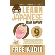 Learn Japanese with Stories Volume 9: The Easy Way to Read, Listen, and Learn from Japanese Folklore, Tales, and Stories, Paperback/Yumi Boutwell