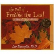 The Fall of Freddie the Leaf A Story of Life for All Ages