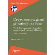Drept constitutional si institutii politice. Vol. I. Editia a 4-a