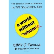A World Without ``Whom``: The Essential Guide to Language in the Buzzfeed Age, Hardcover