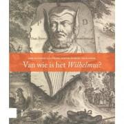 Meertens Nieuwjaarsuitgaven: Van wie is het Wilhelmus? - Mike Kestemont, Els Stronks, Martine de Bruin, e.a.