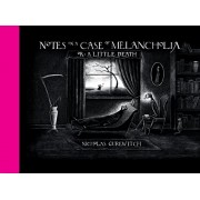 Notes on a Case of Melancholia, Or: A Little Death, Hardcover/Nicholas Gurewitch