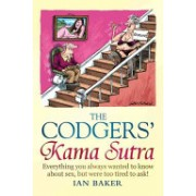 Codger's Kama Sutra - Everything You Wanted to Know About Sex But Were Too Tired to Ask (Baker Ian)(Cartonat) (9781849016520)